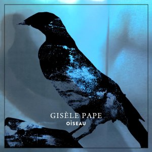 L'oiseau Gisèle Pape